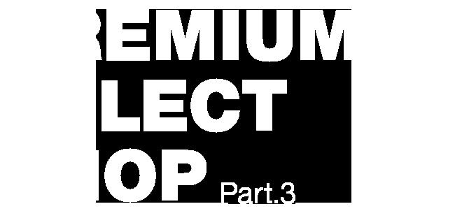 PREMIUM SELECT SHOP part.3