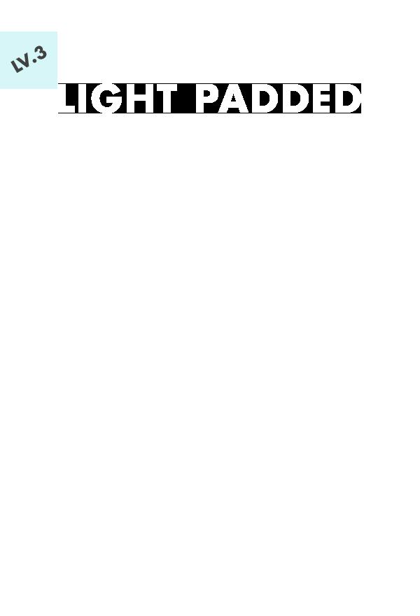 LV.3 LIGHT PADDED